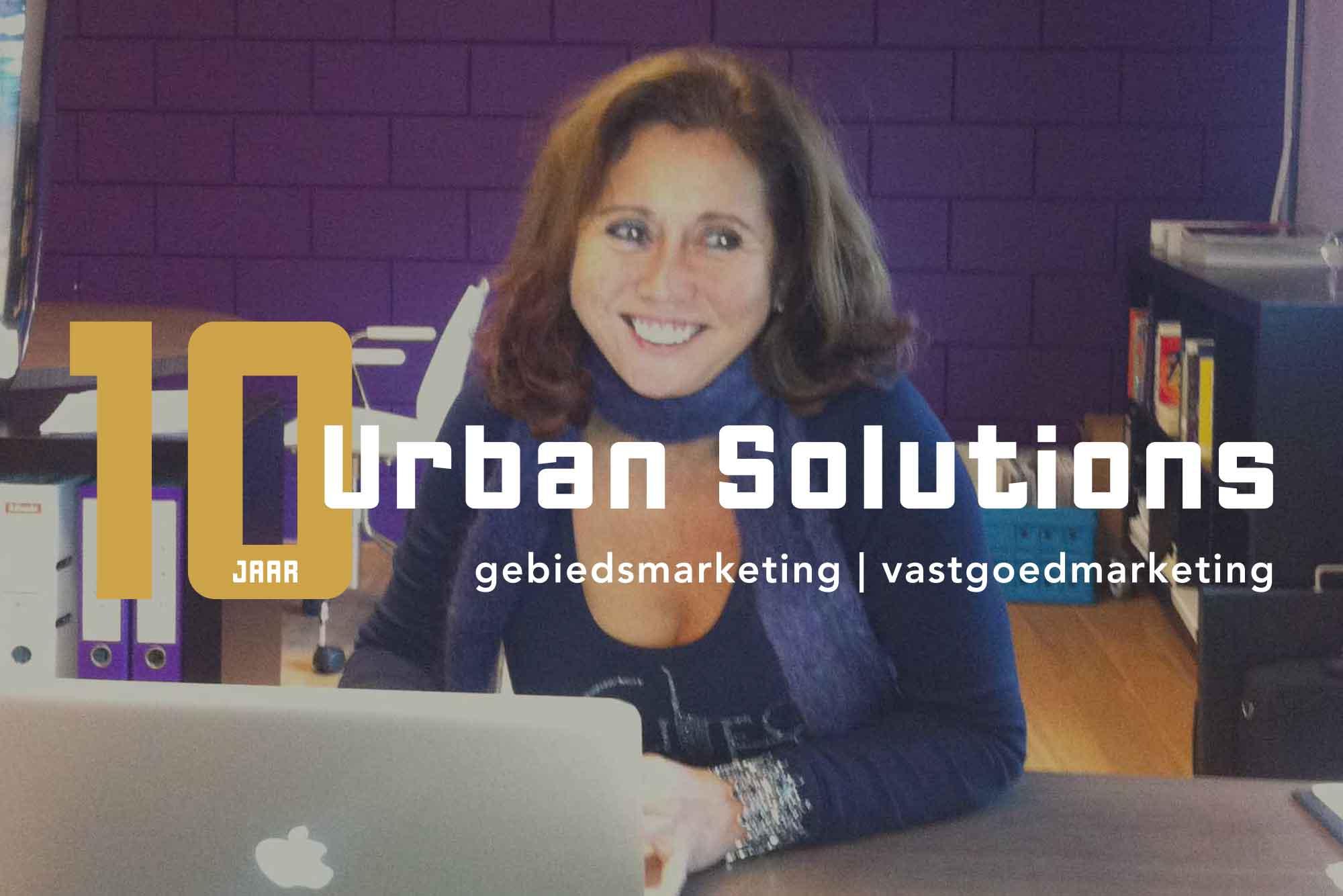 10 jaar © Urban Solutions gebiedsmarketing I vastgoedmarketing